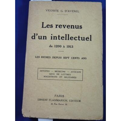 Avenel (vicomte : Les revenus d'un intellectuel de 1200 à 1913 . les riches depuis 700 ans...