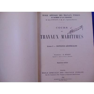 Bénézit : cours de travaux maritimes. livre 1 : notions générales. Livre 2 : étude de différents ouvrages d'un