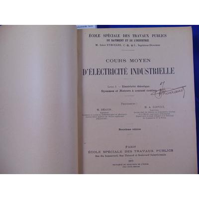 Réguis / Iliovici : Cours moyen d'électricité industrielle. livre 1 théorique. dynamos -2 D. et M. à cournats