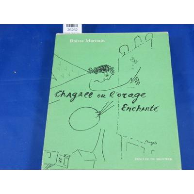 Maritain, Raissa : Chagall Ou L'Orage Enchante...