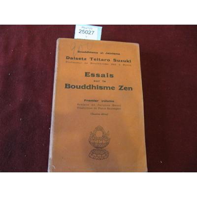 DAISETZ TEITARO  : ESSAIS SUR LE BOUDDHISME ZEN premier volume...