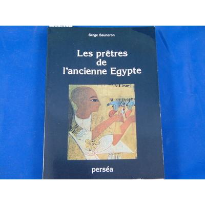 Sauneron serge : Les prêtres de l'ancienne égypte...