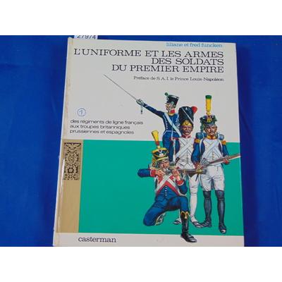 Funcken Lilian et : les soldats du premier empire. tome 1...