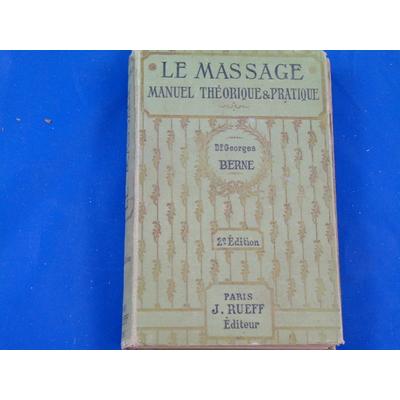 Berne Dr Georges : Le massage manuel théorique et pratique...
