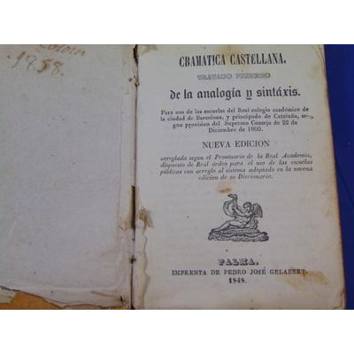 collectif  : Gramatica castellana tratado primeo de la analogia e sintaxis...