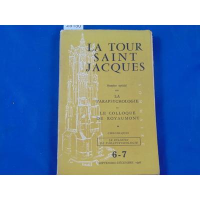 Amadou Directeur Robert : La Tour Saint Jacques. 6-7 1956. Numéro spécial sur La Parapsychologie et Le Colloqu