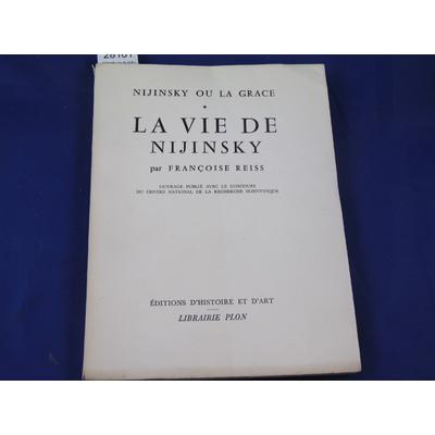 Reiss françoise : Nijinsky ou la grâce. I. La vie de Nijinsky. ...