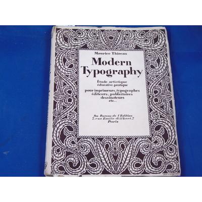 Thireau Maurice : Modern Typography. étude artistique éducative pratique, pour imprimeurs, typographes, éditeu