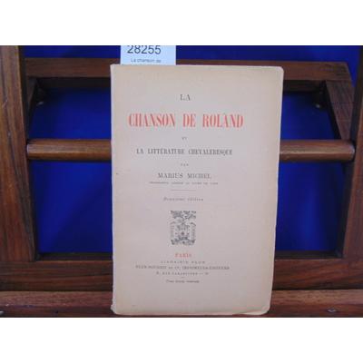 Michel Marius : La chanson de Roland et la littérature chevaleresque...