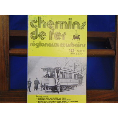 collectif  : Chemins De Fer Régionaux et Urbains, N°183 : histoire des motrices 300 CGPT, tramway de nantes, m
