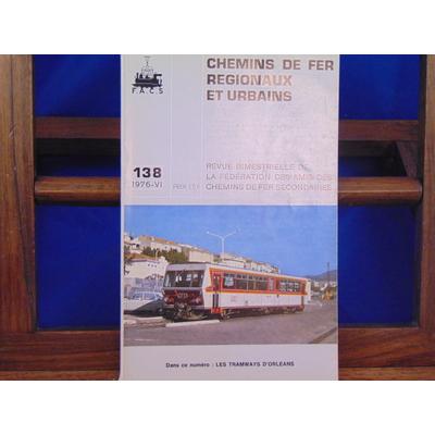 collectif  : Chemins De Fer Régionaux et Urbains, N°138 : les tramways d'orléans...