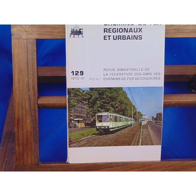 collectif  : Chemins De Fer Régionaux et Urbains, N°129 : tramways modernes en amérique...