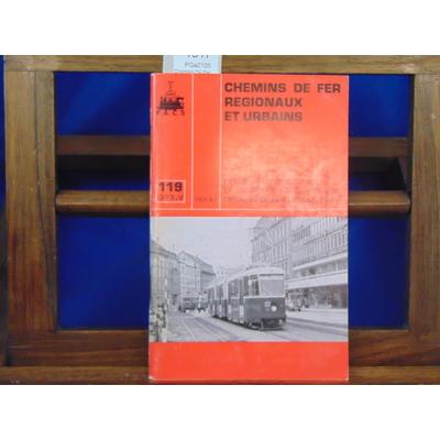 collectif  : Chemins De Fer Régionaux et Urbains, N°119 : transports publics dan sla region Lilloise...