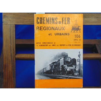 Collectif  : Chemins De Fer Régionaux et Urbains, N°106 : le chemin de fer du Rigi...