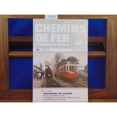 collectif  : Chemins De Fer Régionaux et Urbains, N°196 : centenaire du vivarais, les tram à Caniveau de londr