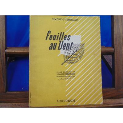 Rimbault Simone G : Feuilles au vent. poèmes 60 dessins de J. A. Carlotti...