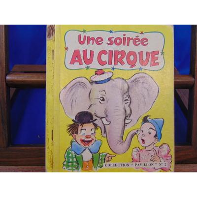 Bouret Germaine : Une soirée au cirque...