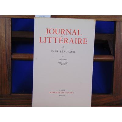 Léautaud Paul : Journal littéraire III  1910-1921...
