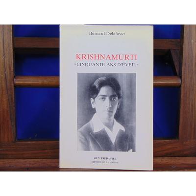 Delafosse Bernard : Krishnamurti. Cinquante ans d'éveil ...
