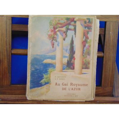 Devoluy P : Au Gai Royaume de l'Azur  (1/482 ex sur hollande )...