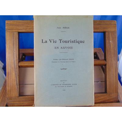 Miege jean : La Vie touristique en Savoie...