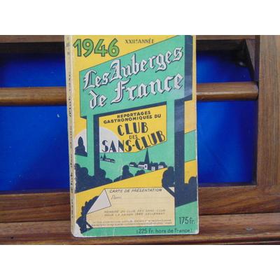 Escoffier  : Les auberges de France.1946  22 eme année...