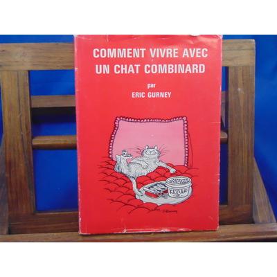 gurney Eric : comment vivre avec un chat combinard...