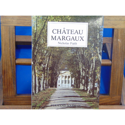 Faith t : Chateaux margaux ...