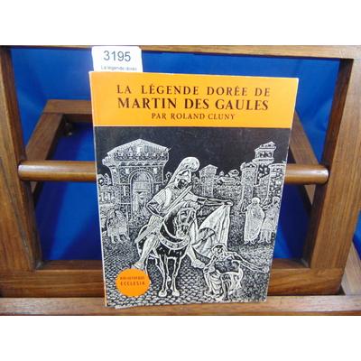 Cluny Roland : La légende dorée de Martin de Gaules...