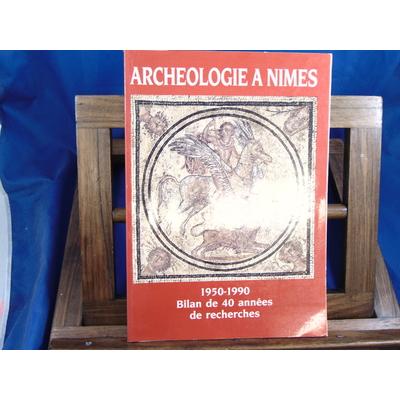 collectif  : Archéologie à Nimes 1950-1990. Bilan de 40 années de recherches et découvertes ...