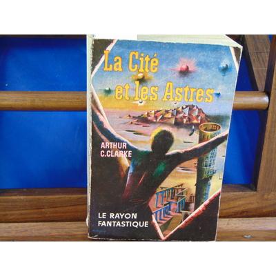 Clarke Arthur C : La Cité des astres...