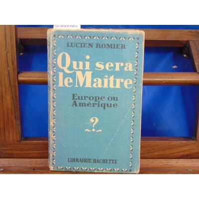 Romier lucien : Qui sera le maître, Europe ou Amérique ?...