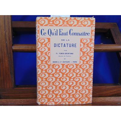 Funck-Brentano  : Ce qu'il faut connaitre de la dictature...