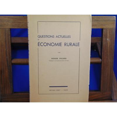 Picard Roger : Questions actuelles d'économie rurale...
