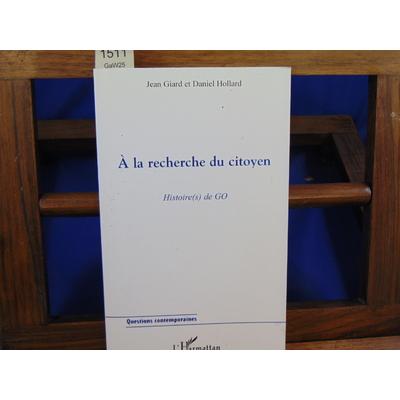 Giard jean et : A la recherche du citoyen. Histoire de GO...