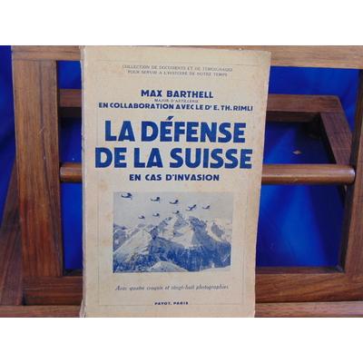 Barthell max : La défense de la Suisse en cas d'invasion...