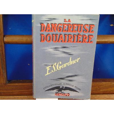 Gardner E.S : La dangereuse douairière...