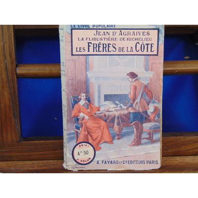 Agraives jean d : La flibustière de Richelieu. Les frères de la Côte...