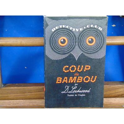 Lockwood D : coup de bambou...