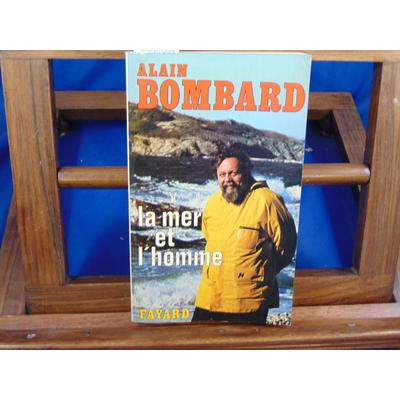 bombard alain : la mer et l'homme (avec signature de l'auteur)...