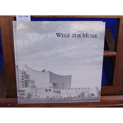 Berner Alfred : Wege zur Musik: Herausgegeben anlässlich der Eröffnung des neuen Hauses ...