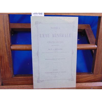 Chevallier M. A : Notice sur l'eau minérale de Chatel-Guyon...