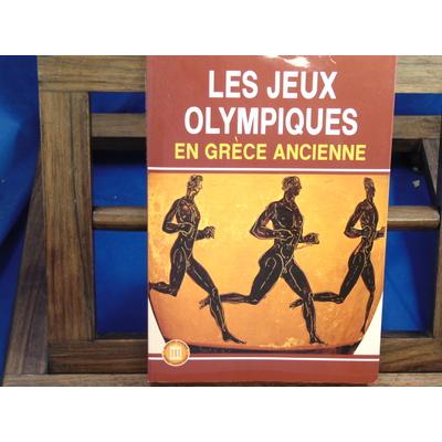 Andronikos et collectif : Les jeux olympiques en Grèce Ancienne...