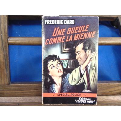 Dard Frédéric : Une gueule comme la mienne (Spécial Police 154 E. O. 1958 )...