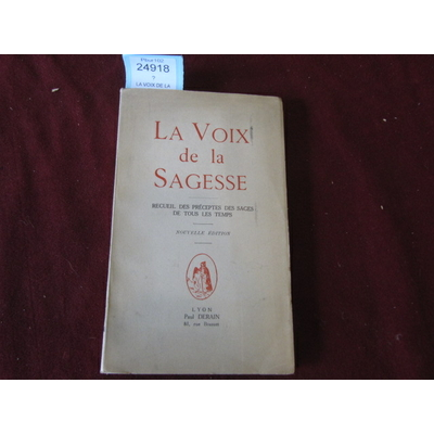 collectif : LA VOIX DE LA SAGESSE recueil des preceptes des sages de tous les temps...