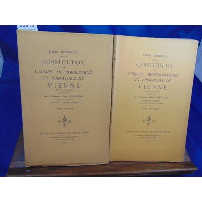 CHEVALIER  : Etude historique sur la Constitution de l'Eglise métropolitaine et primatiale de Vienne en Dauphi