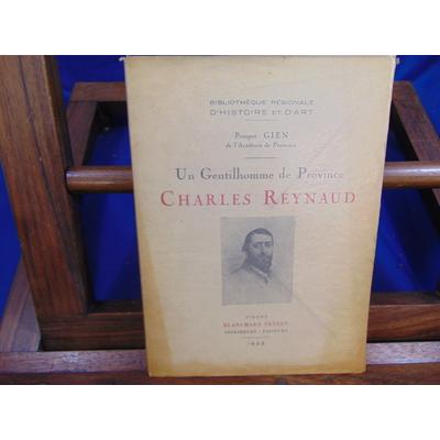 Gien Prosper : Un Gentilhomme de Province Charles Reynaud...