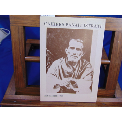 collectif  : Cahiers Panait Istrati -1 dec. 1985...