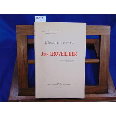 Delhoume Leon : L'école de Dupuytren. Jean Cruveilhier...