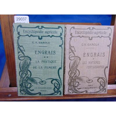 Garola C. V : Engrais. 2 vol. : -1 Les matières fertilisantes. -2 La pratique de la fumure...